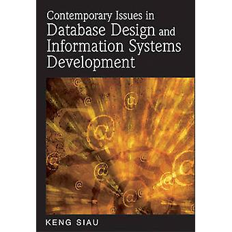Contemporary Issues in Database Design and Information Systems Development by Siau & Keng