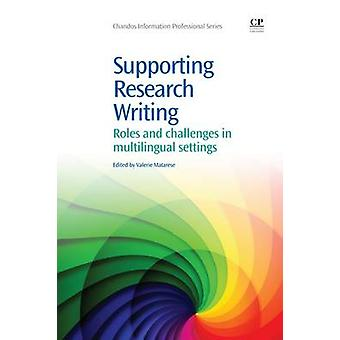 Supporting Research Writing Roles and Challenges in Multilingual Settings by Matarese & Valerie