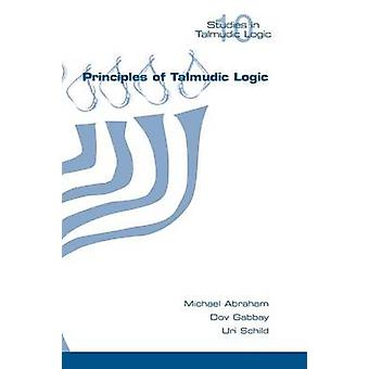 Principles of Talmudic Logic by Abraham & Michael
