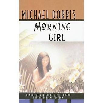 Morning Girl by Michael Dorris - 9780780742338 Book