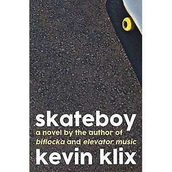 Skateboy A Novel by Klix & Kevin