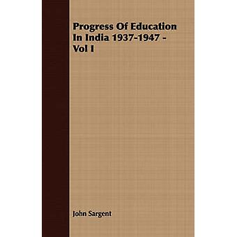 Progress Of Education In India 19371947  Vol I by Sargent & John