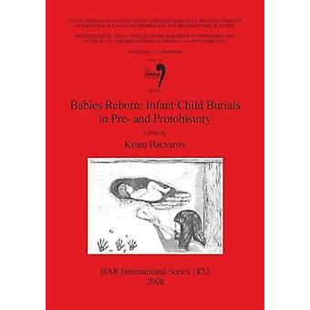 Babies Reborn InfantChild Burials in Pre and Protohistory by Bacvarov & Krum