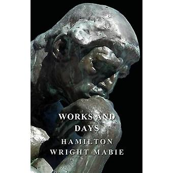 Works And Days by Mabie & Hamilton Wright