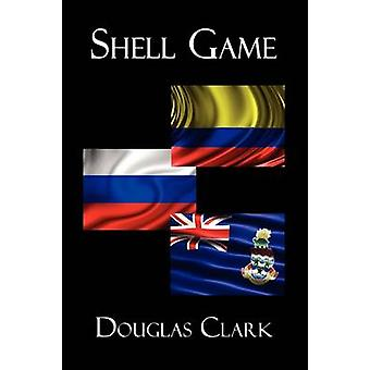 Shell Game by Clark & Douglas