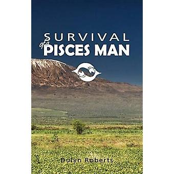Survival of a Pisces Man by Roberts & Dulyn