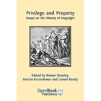 Privilege and Property. Essays on the History of Copyright by Deazley & Ronan