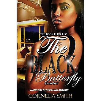 The Black Butterfly A Lost Soul by Smith & Cornelia