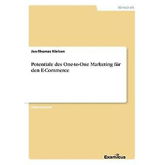 Potentiale des OnetoOne Marketing fr Den e-Commerce von Nielsen & JanThomas