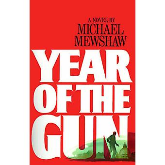 Year of the Gun by Mewshaw & Michael