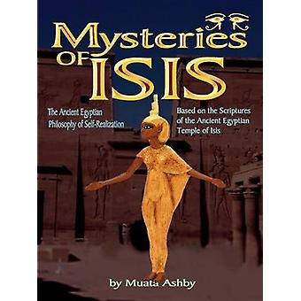 Mysteries of Isis Ancient Egyptian Philosophy of SelfRealization and Enlightenment by Ashby & Muata