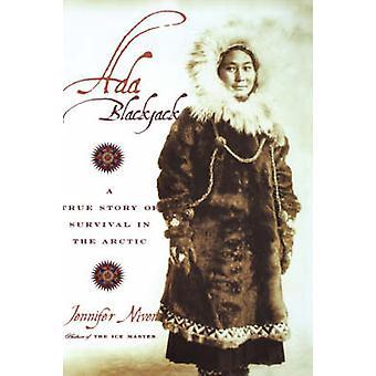 Ada Blackjack - A True Story of Survival in the Arctic by Jennifer Niv