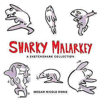 Sharky Malarkey - A Sketchshark Collection by Megan Nicole Dong - 9781