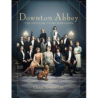 Downton Abbey - The Official Film Companion by Emma Marriott - 9781472