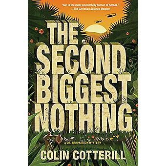 The Second Biggest Nothing - A Dr. Siri Paiboun Mystery by Colin Cotte