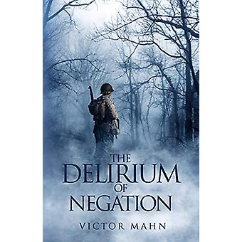 The Delirium of Negation by Victor Mahn - 9781784654849 Book