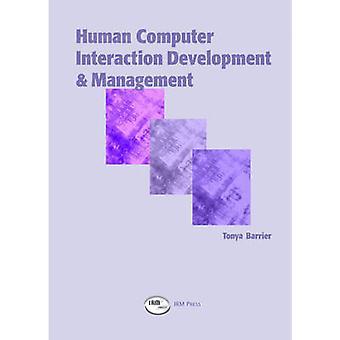 Human Computer Interaction Developments and Management by Tonya B. Ba