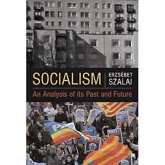Socialism - An Analysis Of Its Past And Future by Erzsebet Szalai - 97