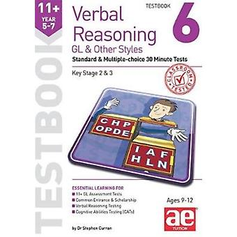 11 Verbal Reasoning Year 57 GL  Other Styles Testbook 6 by Stevens & Nicholas GeoffreyCurran & Dr Stephen C