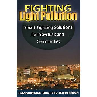 Fighting Light Pollution - Smart Lighting Solutions for Individuals an