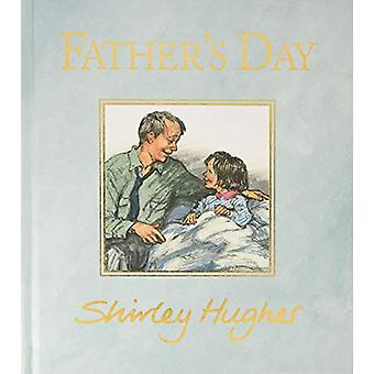 Father's Day by Shirley Hughes - 9781406385922 Book