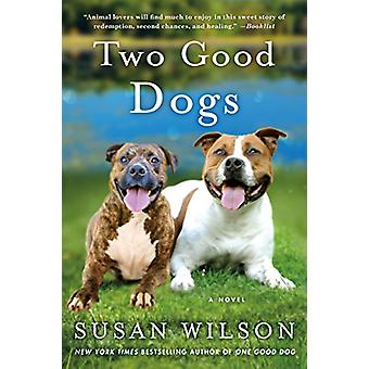 Two Good Dogs by Susan Wilson - 9781250078131 Book