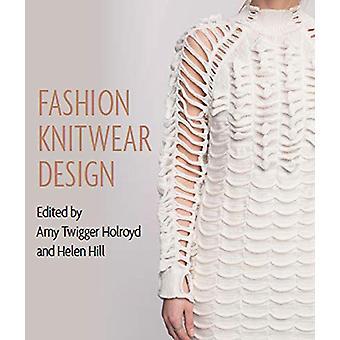 Fashion Knitwear Design by Amy Twigger Holroyd - 9781785005695 Book