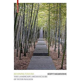 Refining Nature - The Landscape Architecture of Peter Walker by Scott