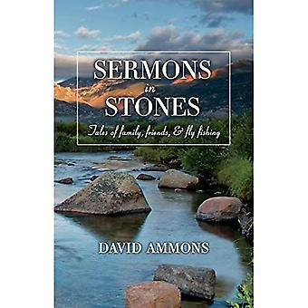 Sermons in Stones: Tales of family, friends, & fly fishing