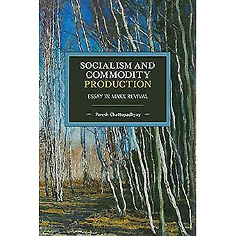 Socialism and Commodity Production: Essay in Marx Revival (Historical Materialism)
