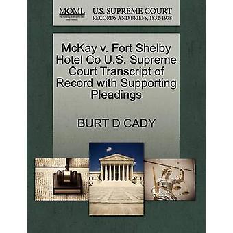 McKay V. Fort Shelby Hotel Co U.S. Supreme Court Transcript of Record
