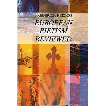 European Pietism Reviewed by Frederick Herzog - 9781556350429 Book