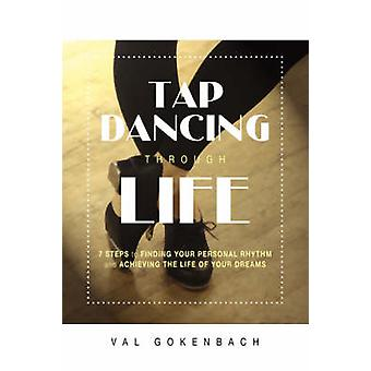 Tap Dancing Through Life by Val Gokenbach - 9781599320496 Book