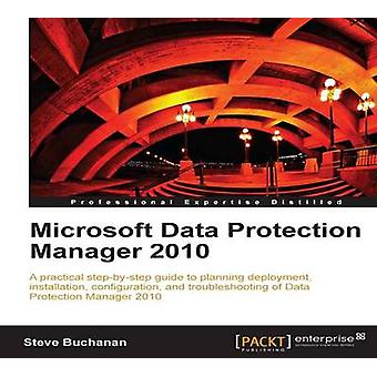 Microsoft Data Protection Manager 2010 by Steve Buchanan - 9781849682