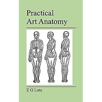 Practical Art Anatomy by E G Lutz - 9781905217854 Book
