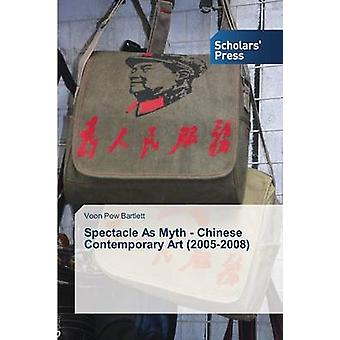 Spectacle as Myth - Chinese Contemporary Art (2005-2008) by Bartlett