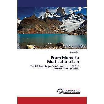 From Mono to Multiculturalism by Fan Bingjie - 9783659623042 Book