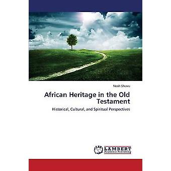 African Heritage in the Old Testament by Shuwu Noah - 9783659713149 B