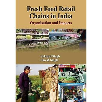 Fresh Food Retail Chains in India - Organisation and Impacts by Sukhpa