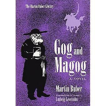 Gog and Magog by Martin BuberLudwig Lewisohn