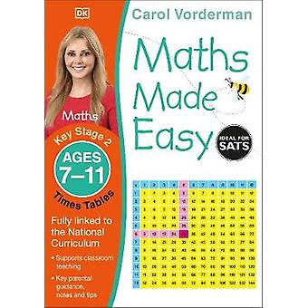 Maths Made Easy Times Tables Ages 711 Key Stage 2 Supports the National Curriculum Maths Exercise Book Made Easy Workbooks