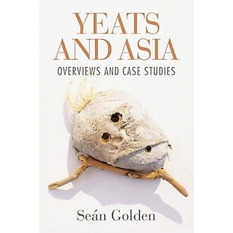 Yeats and Asia by Edited by Sean Golden