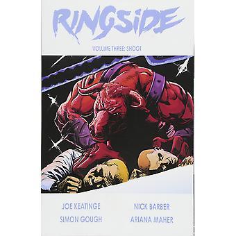 Ringside Volume 3: Shoot Paperback - Illustrerad 12 jun 2018