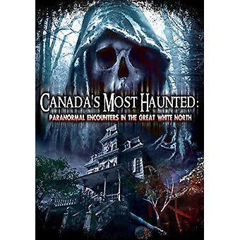 Canadas Most Haunted: Paranormal Encounters in the [DVD] USA import