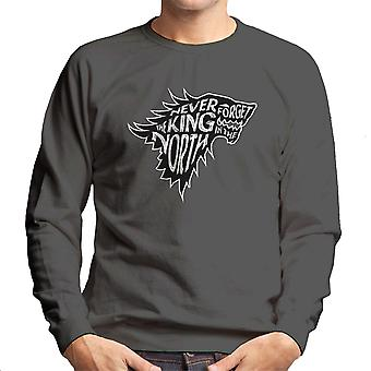 The North Never Forgets The King In The North Game Of Thrones Men's Sweatshirt