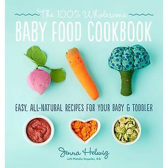 100% sund Baby mad kogebog af Jenna Helwig - 9780544464957