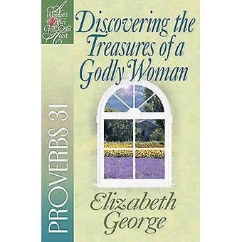 Alla scoperta dei tesori di una pia donna - Proverbi 31 da Elizabeth