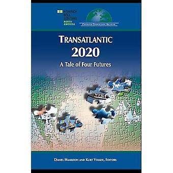 Transatlantische 20/20 - eine Geschichte von vier Futures durch Daniel S. Hamilton - K