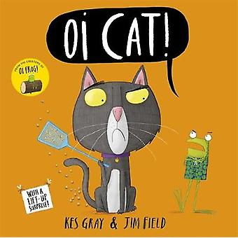 Oi Cat! by Kes Gray - 9781444932515 Book
