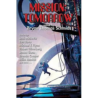 Mission - Tomorrow by Bryan Thomas Schmidt - 9781476780948 Book